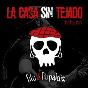 """LA CASA SIN TEJADO """"Tributo a Fito & Fitipaldis"""""""
