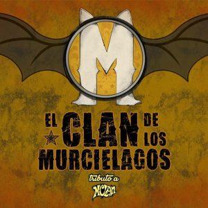 """El Clan de los Murciélagos """"Tributo M-Clan"""""""